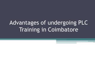 Advantages of undergoing PLC Training in Coimbatore