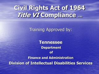 Civil Rights Act of 1964 Title VI Compliance 6