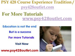 PSY 428 Course Experience Tradition / psy428outlet.com