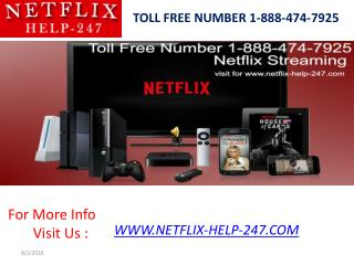 Call On @ 1-888-474-7925 We Map All Netflix Installation Related Issues: Connect With our Technical Team
