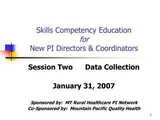 Skills Competency Education  for New PI Directors  Coordinators