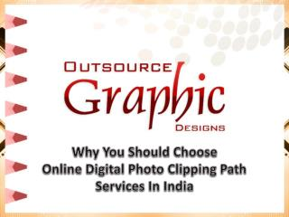 Why you should Choose Online Digital Photo Clipping Path Services in India