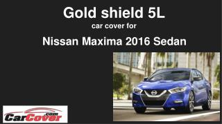 Car cover   gold shield 5L