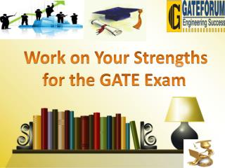 Work on Your Strengths for the GATE Exam