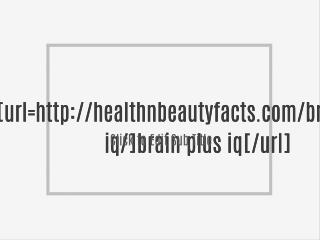 http://healthnbeautyfacts.com/brain-plus-iq/