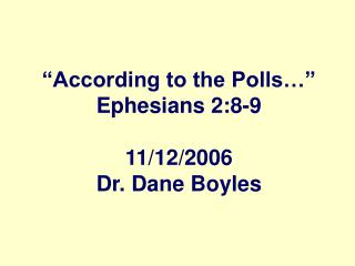 According to the Polls   Ephesians 2:8-9  11