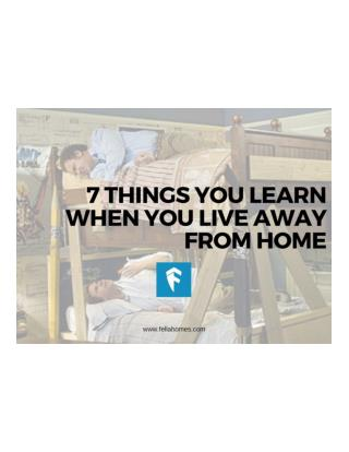 7 Things You Learn When You Live Away From Home