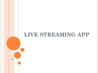 Live Broadcasting App