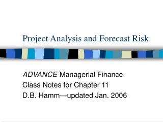 Project Analysis and Forecast Risk