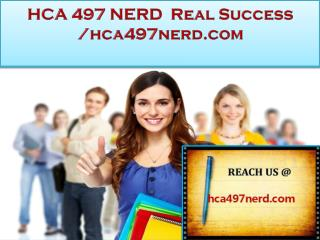 HCA 497 NERD  Real Success /hca497nerd.com