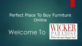 Wicker Paradise - Perfect Place To Buy Furniture Online