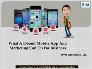 What A Decent Mobile App And Marketing Can Do For Business