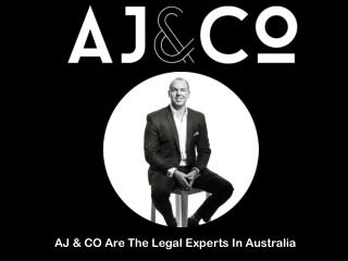AJ & CO Are The Legal Experts In Australia