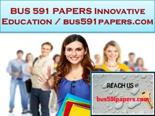 BUS 591 PAPERS Innovative Education / bus591papers.com