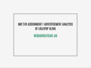 MKT 510 ASSIGNMENT 1 ADVERTISEMENT ANALYSIS OF LOLLIPOP BLING