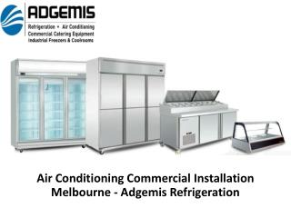 Air Conditioning Commercial Installation Melbourne - Adgemis Refrigeration
