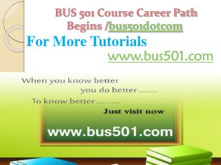 BUS 501 Course Career Path Begins /bus501dotcom