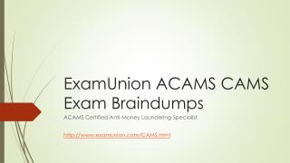 ExamUnion ACAMS CAMS Certified Anti-Money Laundering Specialist