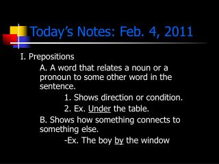 Today s Notes: Feb. 4, 2011