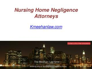 Nursing Home Negligence Attorneys - www.Kmeehanlaw.com
