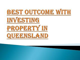 Improve Your Financial Condition Through Property Investment in Queensland