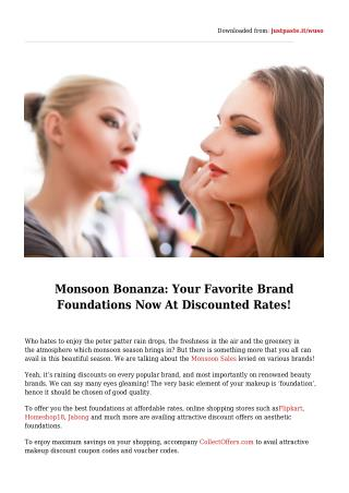 Monsoon Bonanza: Your Favorite Brand Foundations Now At Discounted Rates!