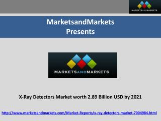 X-Ray Detectors Market Projected to Reach 2.89 Billion USD by 2021