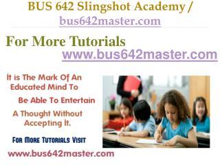 BUS 642 Slingshot Academy / bus642master.com