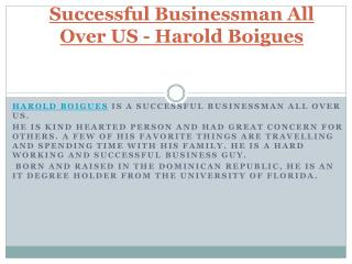 Successful Businessman All Over US -  Harold Boigues