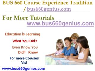BUS 660 Course Experience Tradition / bus660genius.com