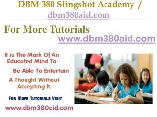 DBM 380 Slingshot Academy  / dbm380aid.com