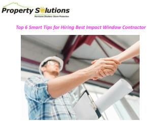 Top 6 Tips For Hiring An Impact Window Contractor