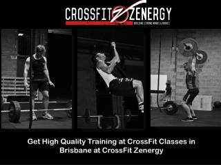 Get High Quality Training at CrossFit Classes in Brisbane at CrossFit Zenergy
