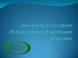 Interesting Facts about Pediatric Nurse Practitioner Programs