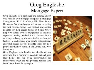 Greg Englesbe - Mortgage Expert
