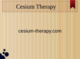 Cesium Therapy