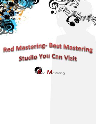 Red Mastering - Best Resource Offering Online Mastering Service