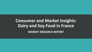 Consumer and Market Insights: Dairy and Soy Food in France