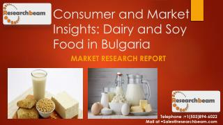 Consumer and Market Insights: Dairy and Soy Food in Bulgaria