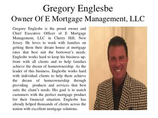 Gregory Englesbe - Owner of E Mortgage Management, LLC
