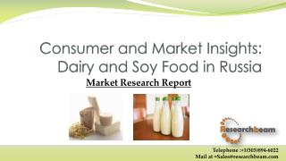 Consumer and Market Insights: Dairy and Soy Food in Russia
