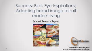 Success: Birds Eye Inspirations; Adapting brand image to suit modern living