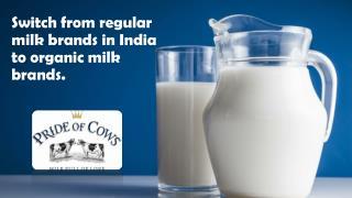 Switch From Regular Milk Brands in India to Organic Milk Brands