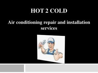 Hot2Cold - Air conditioning repair and installation services
