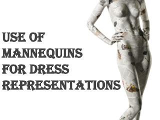 Use Of MannequinsFor Dress Representations