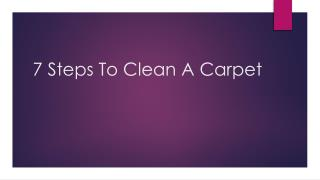 7 Steps To Clean A Carpet