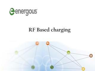 RF Based charging; Uncoupled power