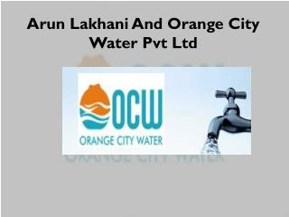 Arun Lakhani And Orange City Water Pvt Ltd