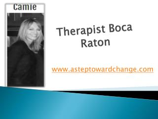 Therapist Boca Raton - www.asteptowardchange.com