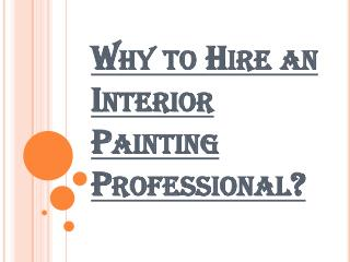 Why Interior Painting Professionals are in need?